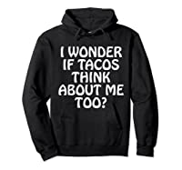 Wonder F Tacos Think About Me Too Shirts Hoodie Black