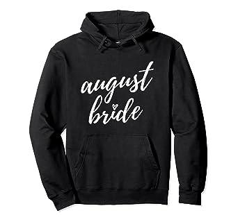 august bride engagement bridal shower wedding hoodie