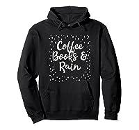 Coffee Books Rain Novelty Shirts Hoodie Black