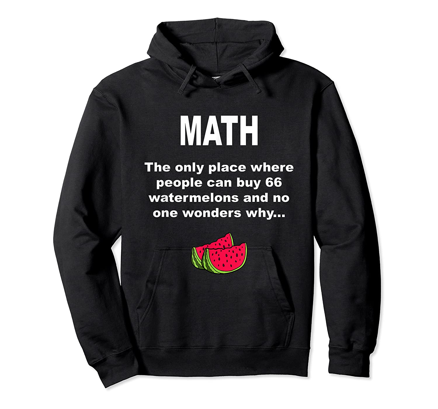 Funny Watermelons Math Gift With Humor For Tea Shirts Unisex Pullover Hoodie