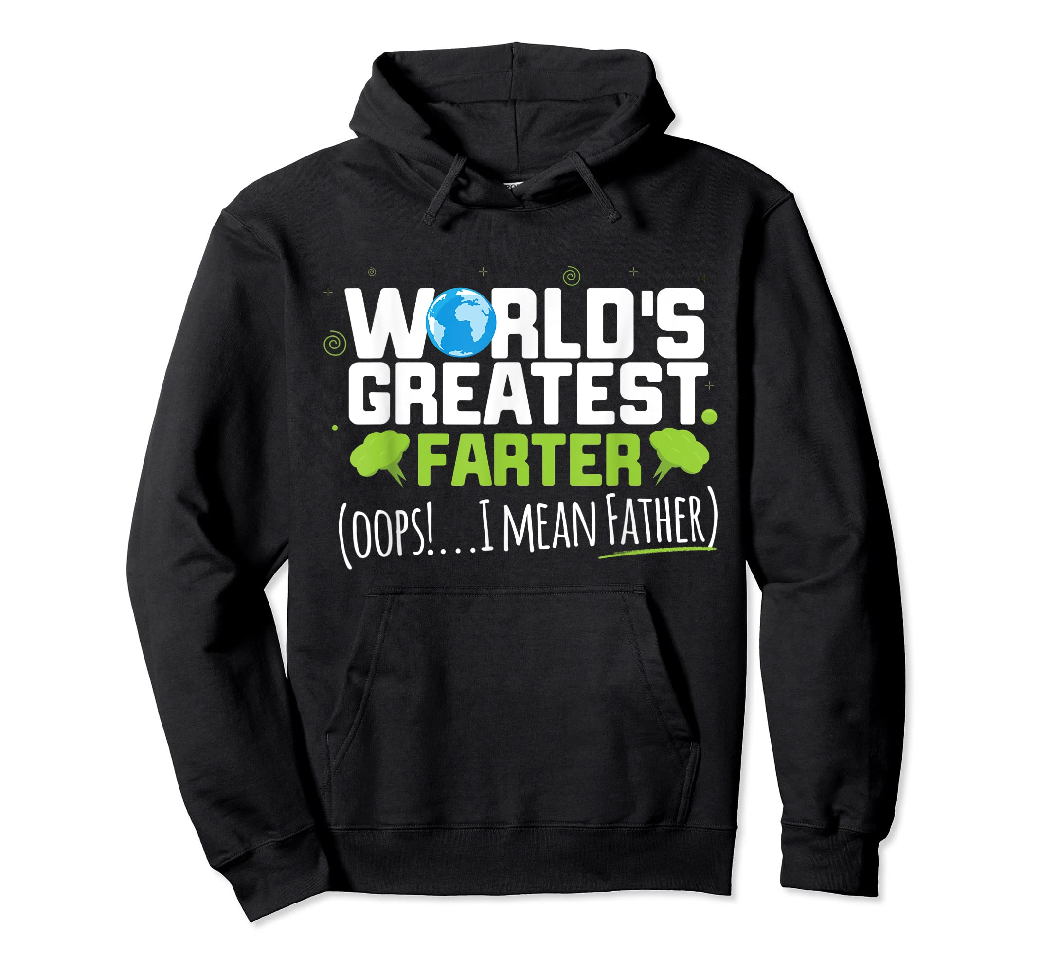 Mens World's Greatest Farter Oops! I Mean Father Shirt-Hoodie-Black