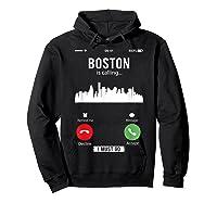 Funny Boston Is Calling I Must Go T Shirt Hoodie Black