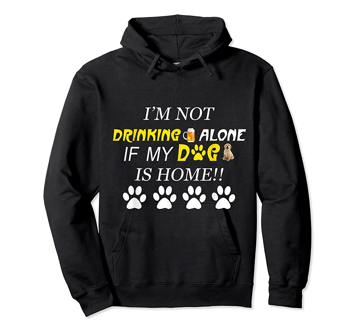 I'm Not Drinking Alone If My Dog Is Home Shirt Family Lover-Hoodie-Black
