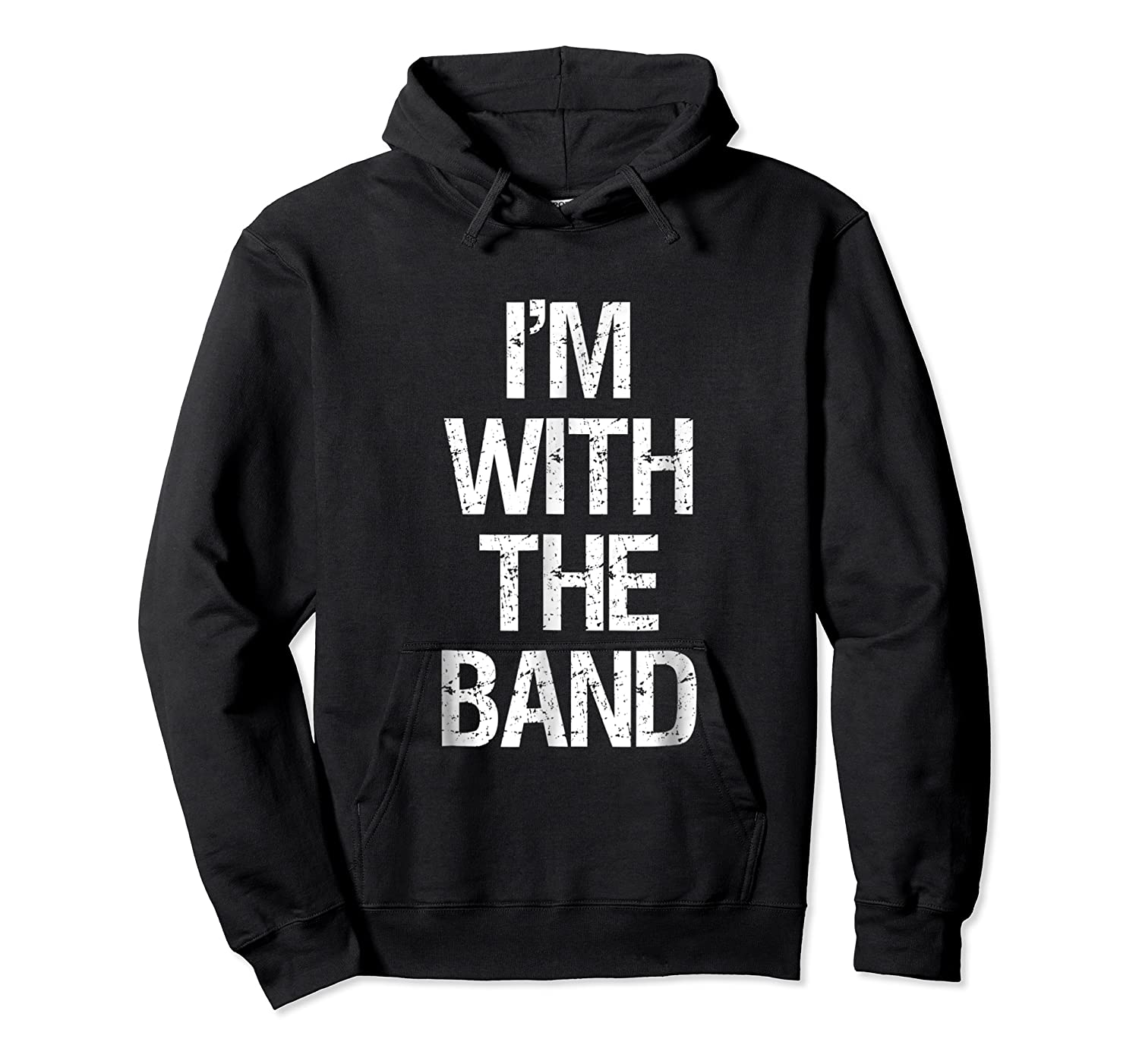 I'm With The Band T Shirt - Funny Music Clothing Unisex Pullover Hoodie