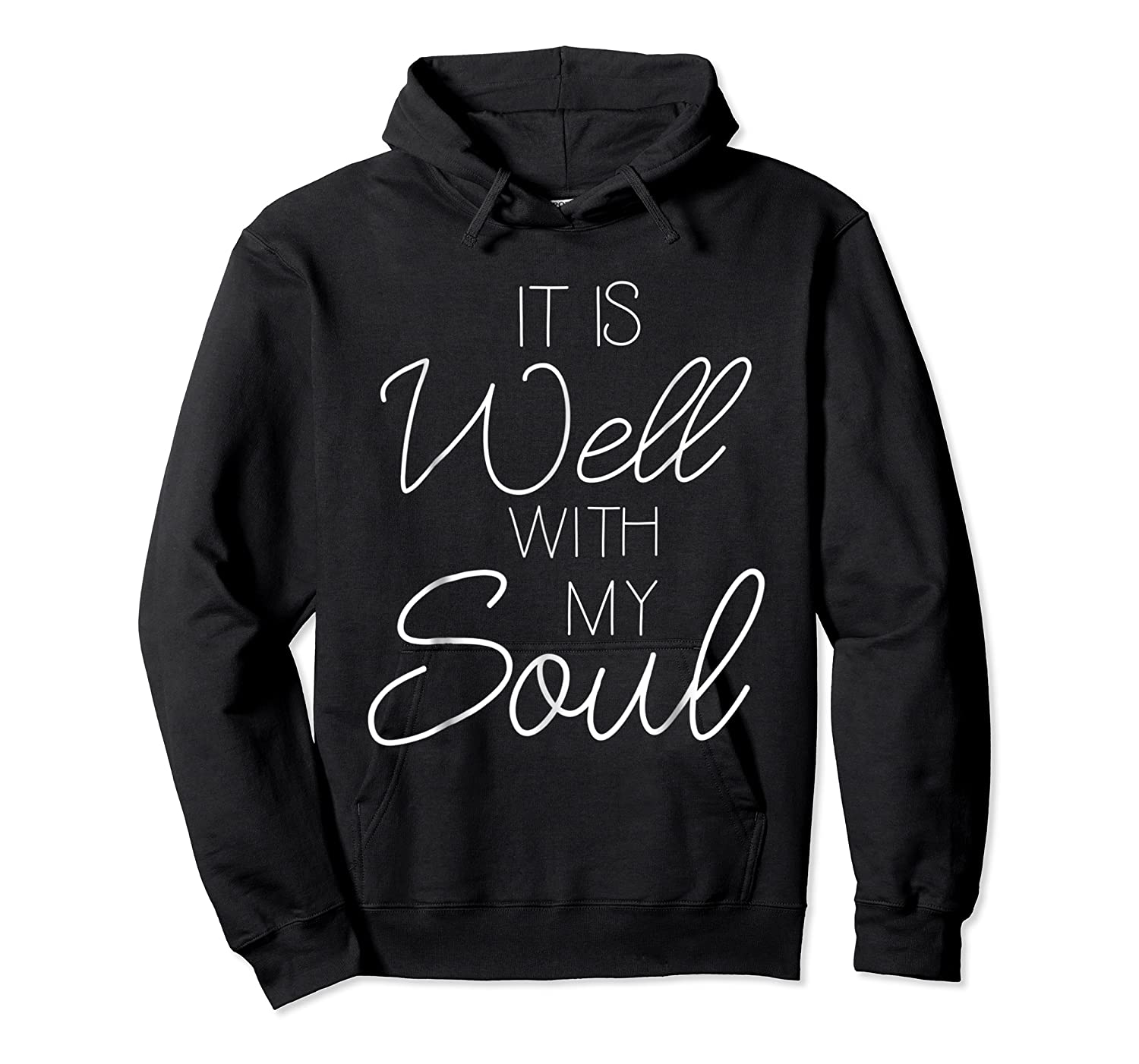 It Is Well With My Soul Shirt Christian Faith T Shirt Peace Unisex Pullover Hoodie