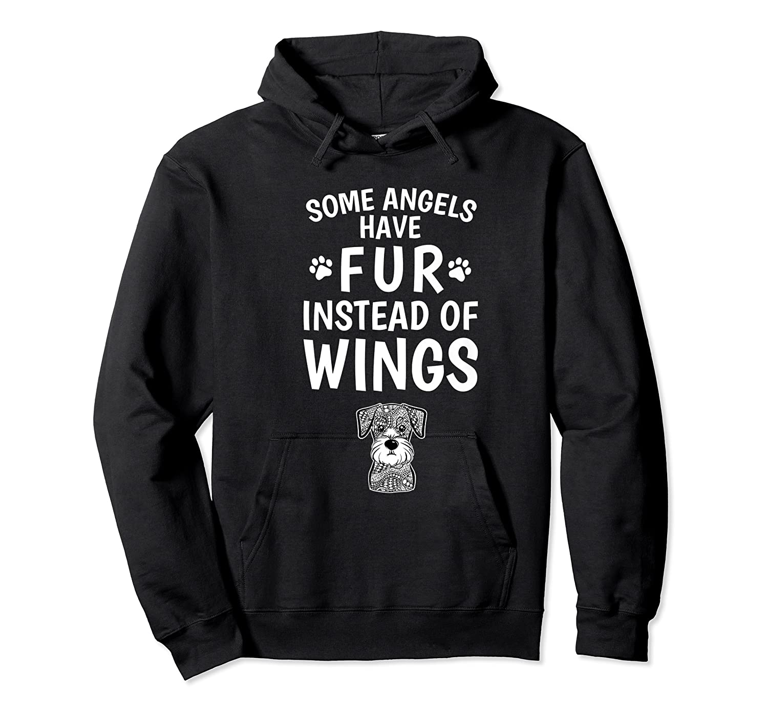 Some Angels Have Fur Instead Of Wings Miniature Schnauzer Shirts Unisex Pullover Hoodie