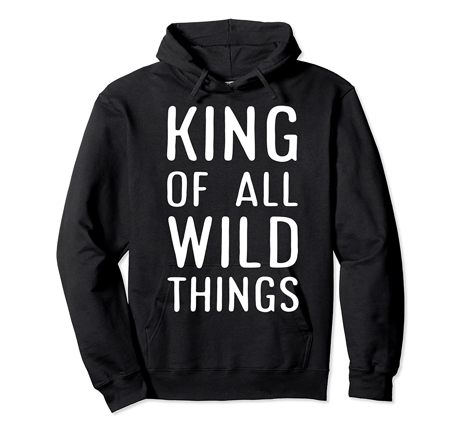 Funny King Of All Wild Things Cute 1st Birthday Shirt Unisex Pullover Hoodie