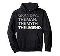 Grandpa The Man The Myth The Legend Father's Day Shirts Hoodie Black