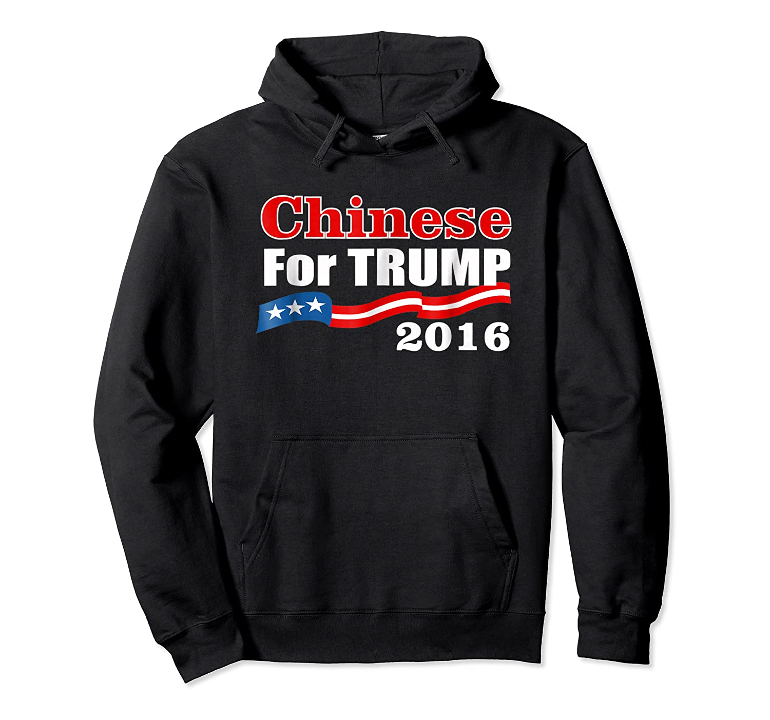 Presidential Election Trump 2016 Chinese For Trump T Shirt Unisex Pullover Hoodie