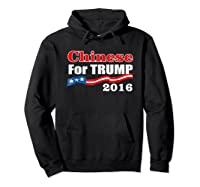 Presidential Election Trump 2016 Chinese For Trump T Shirt Hoodie Black