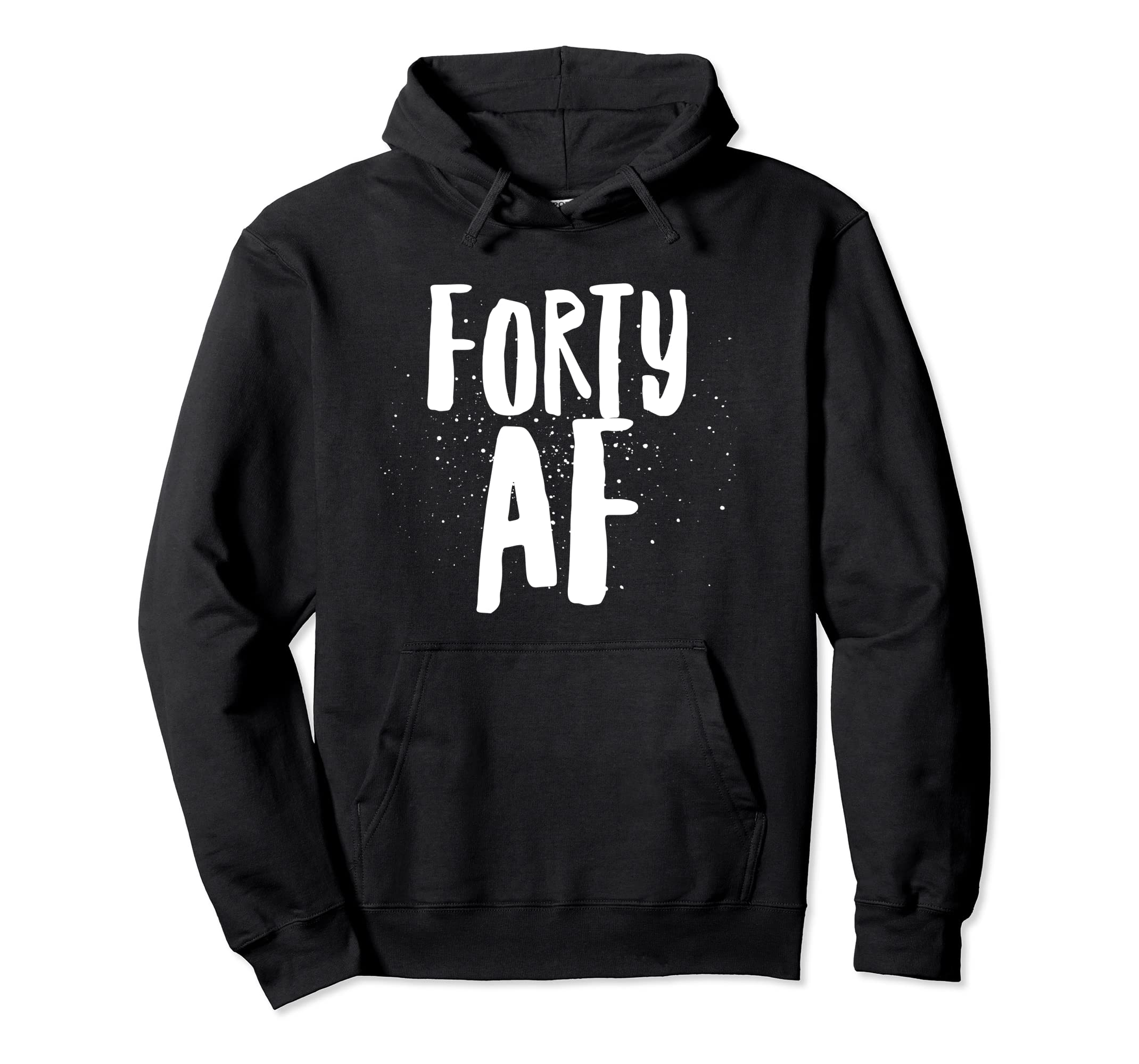 Forty AF Hoodie Funny 40th Birthday Tee T Shirt Gift Idea-Bawle