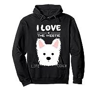 I Love My Dog The Westie T Shirt Girls Guys T Shirts Hoodie Black