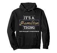 Hamilton It's A Hamilton Thing Shirts Hoodie Black