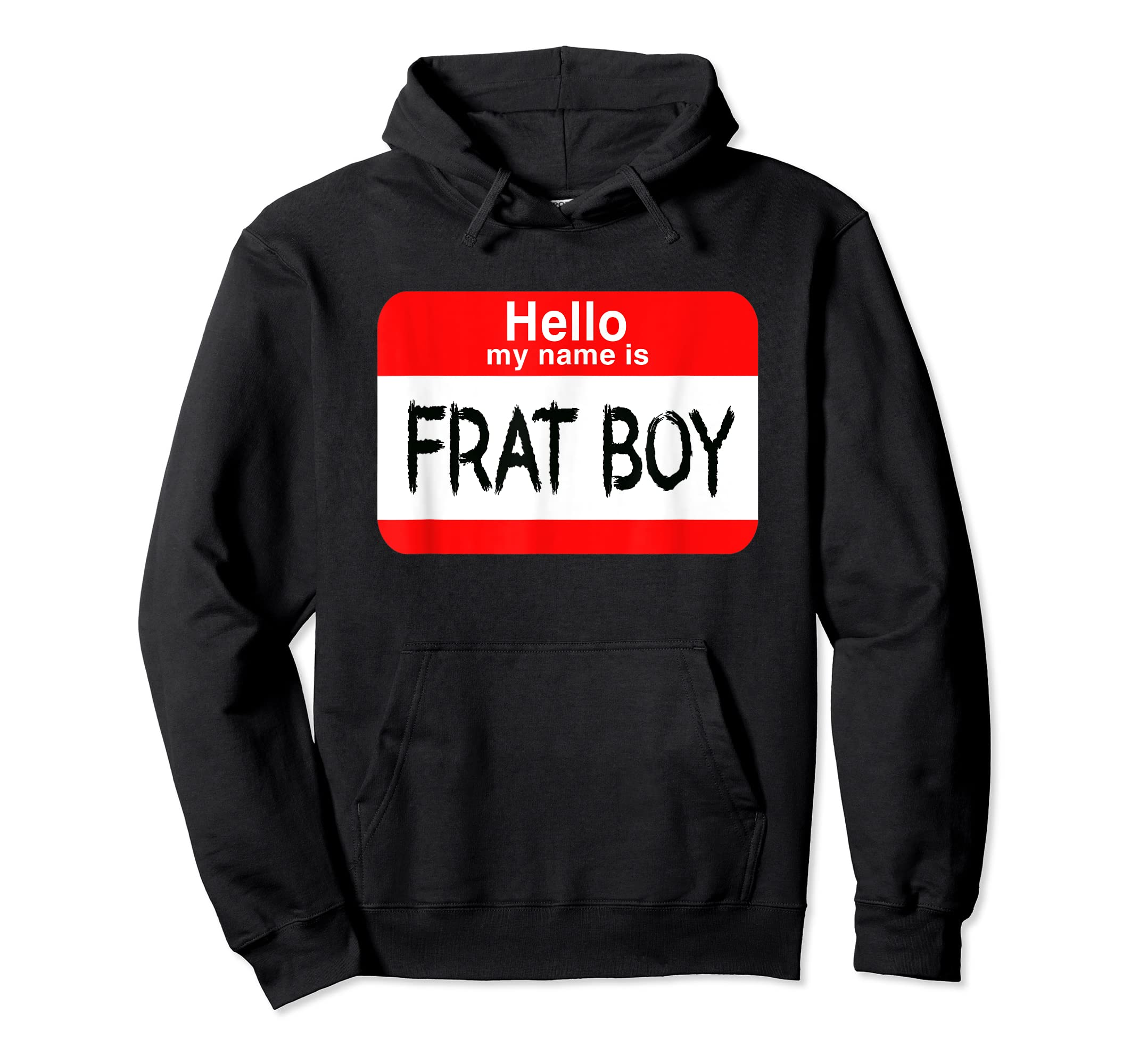 Hello My Name Is Frat Boy Halloween Costume T-Shirt-Hoodie-Black