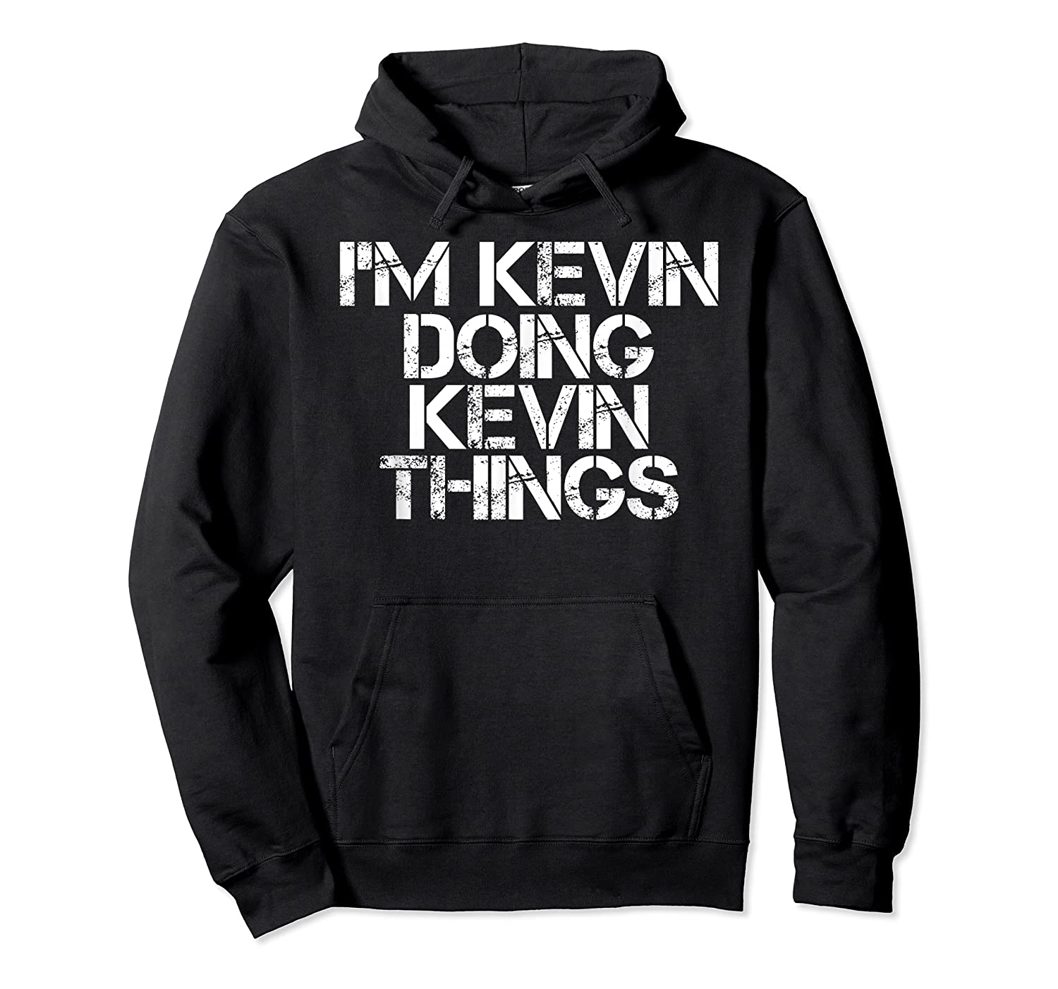 I'm Kevin Doing Kevin Things Funny Christmas Gift Idea Shirts Unisex Pullover Hoodie