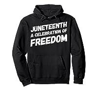 A Celebration Of Freedom Emancipation Gift 1865 T-shirt Hoodie Black
