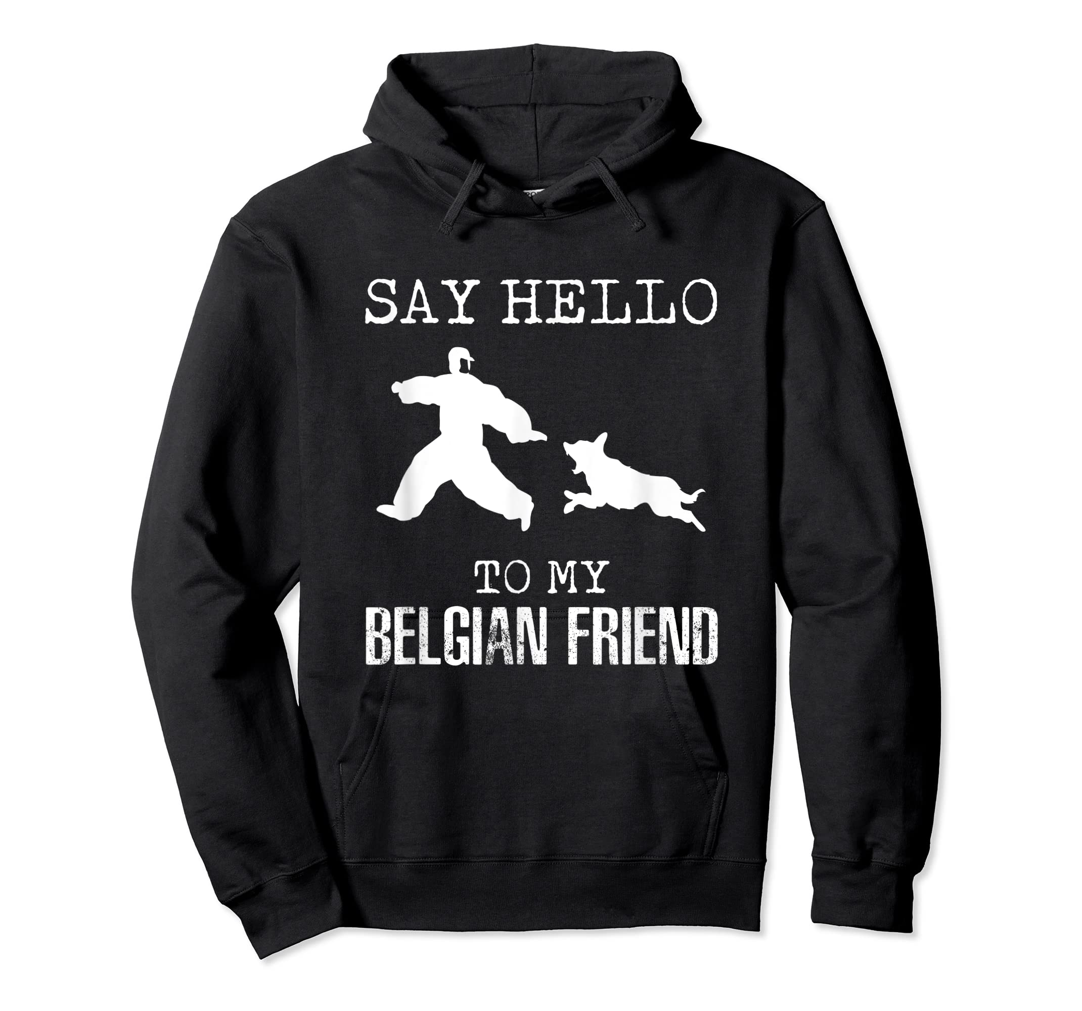 Say Hello To My Belgian Friend K9 T Shirt Dog Police Officer-Hoodie-Black