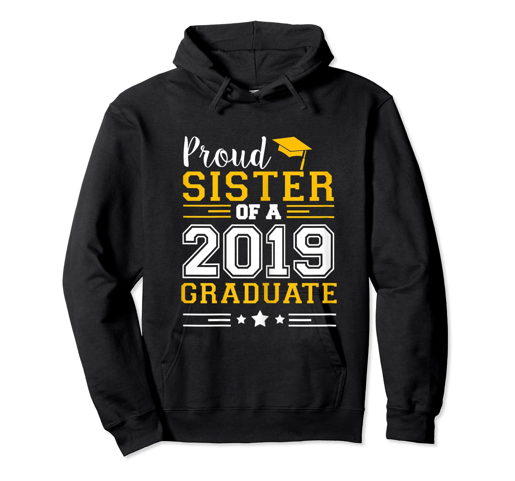 Matching Proud Sister Of A 2019 Graduate Set Shirt-Hoodie-Black