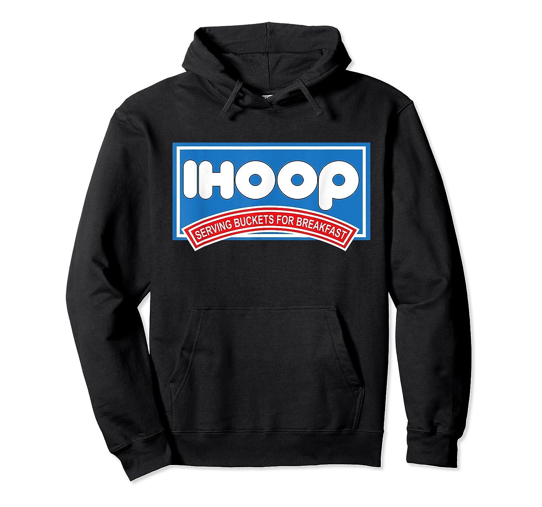 Ihoop Buckets For Breakfas Fun Basketball Shirts Unisex Pullover Hoodie