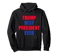 Trump Best President Ever 2020 Election Vote Shirts Hoodie Black