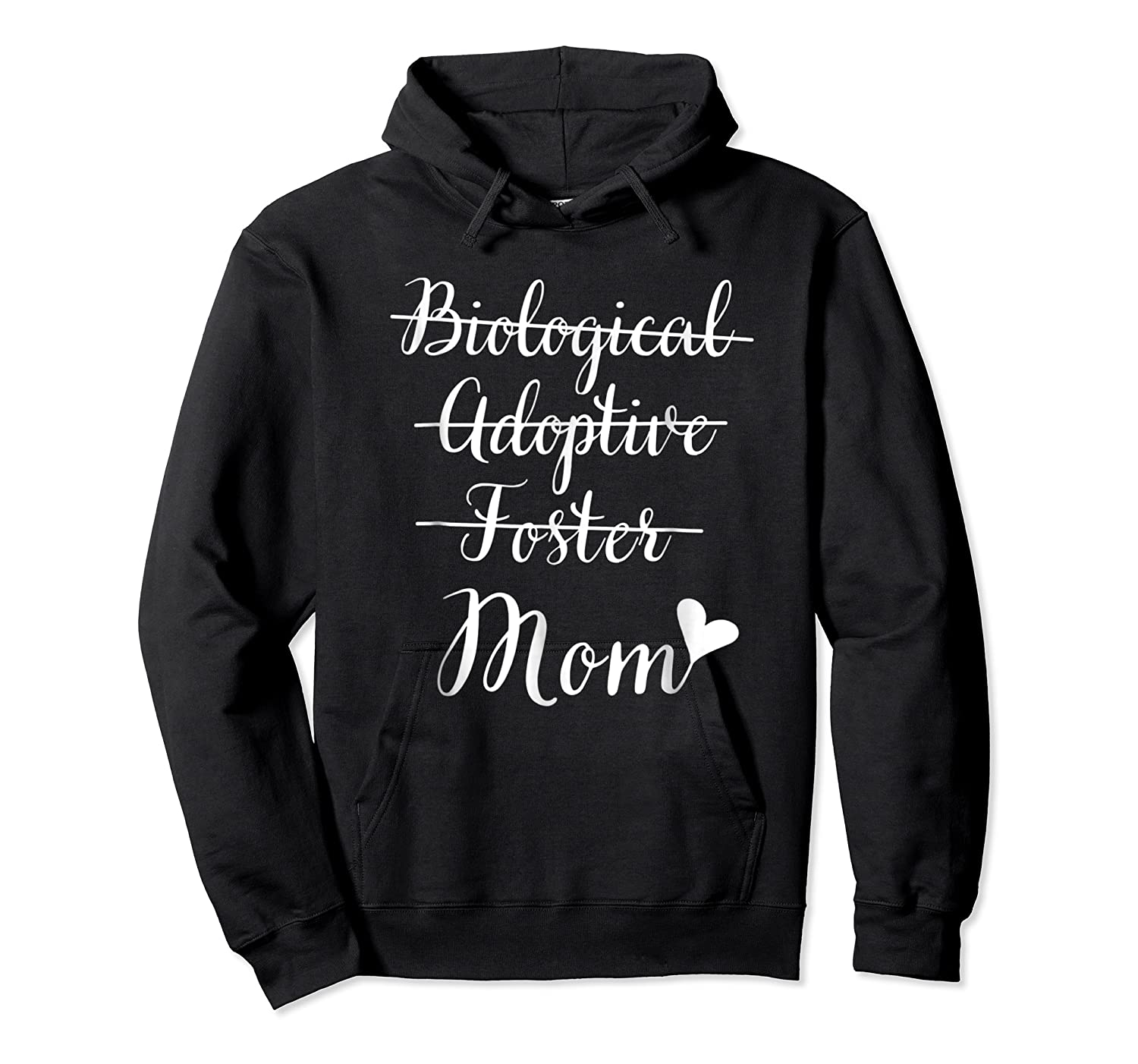 Not Biological Adoptive Foster Just Mom Mothers Day Shirts Unisex Pullover Hoodie