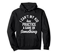 I Can't My Has Practice Shirt Busy Family Vintage (dark) Hoodie Black