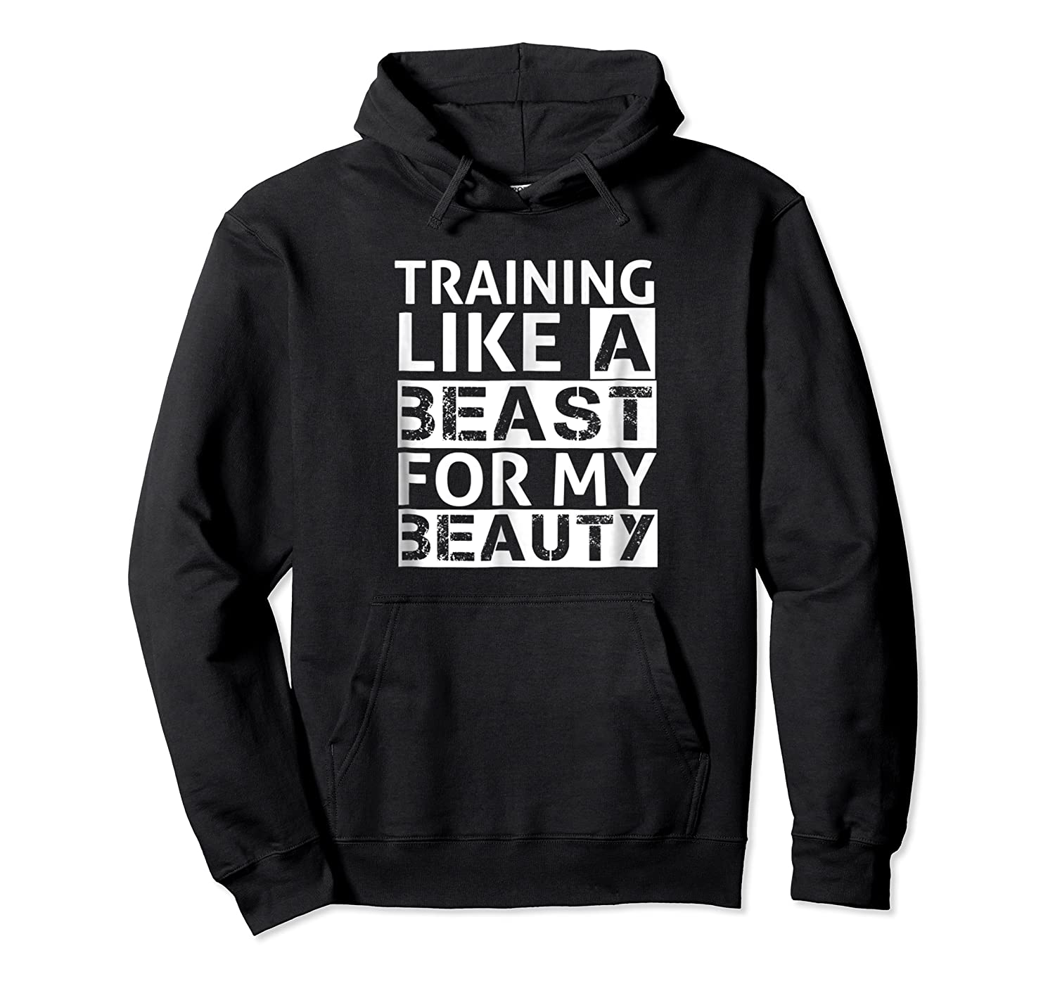Training Like A Beast For My Beauty Couples Shirts Unisex Pullover Hoodie