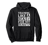Training Like A Beast For My Beauty Couples Shirts Hoodie Black