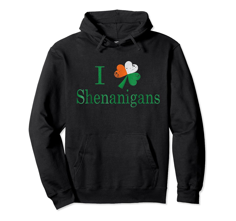 Saint Patrick S Day I Love Shenanigans Shamrock T Shirt Unisex Pullover Hoodie