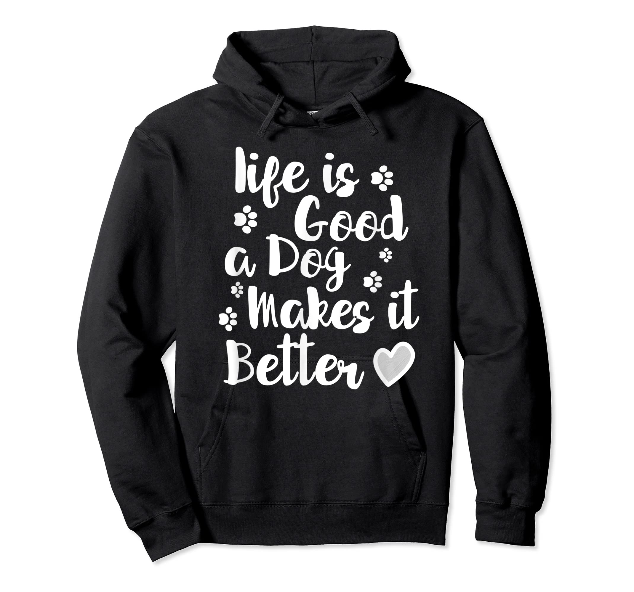 Life Is Good A Dog Makes It Better For Dog Lovers Tshirt T-Shirt-Hoodie-Black