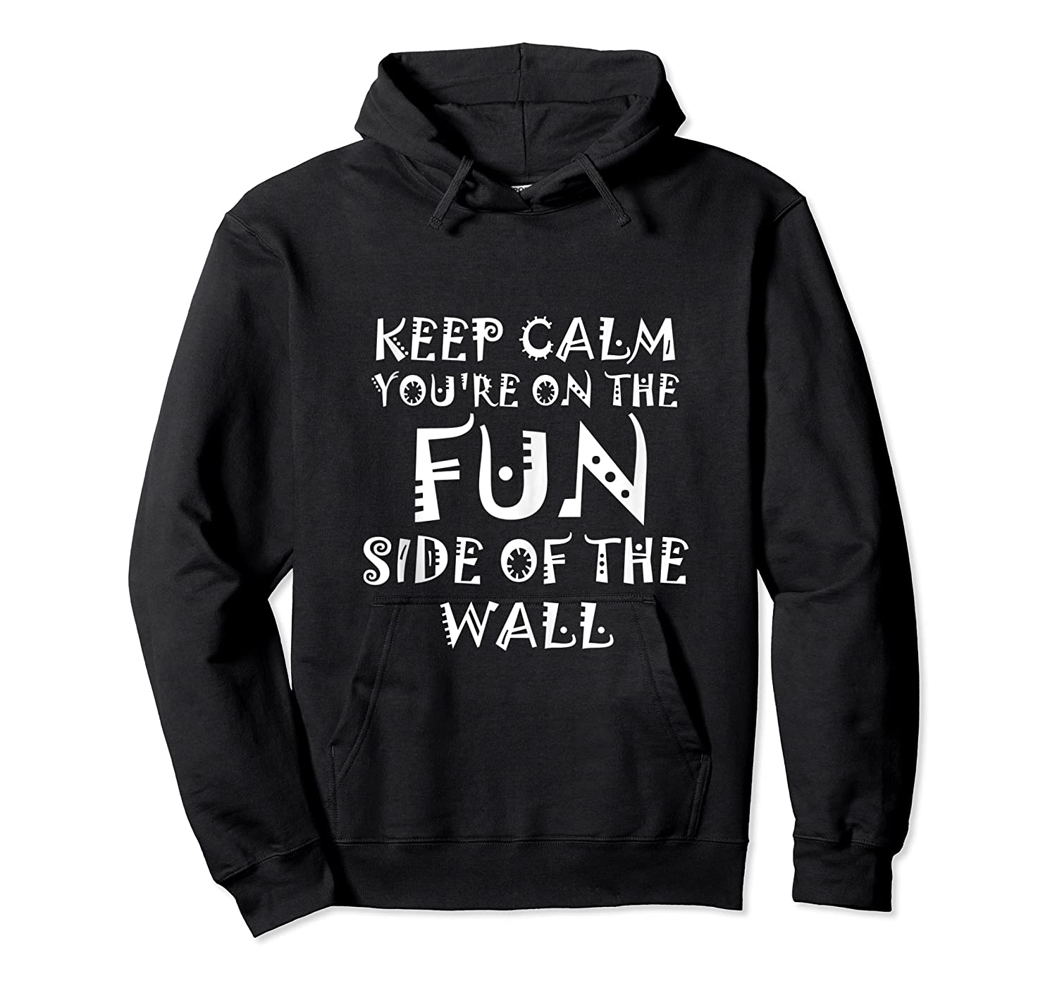 Keep Calm You Re On The Fun Side Of The Wall Funny Mexican Tank Top Shirts Unisex Pullover Hoodie