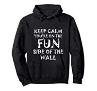 Keep Calm You Re On The Fun Side Of The Wall Funny Mexican Tank Top Shirts Hoodie Black