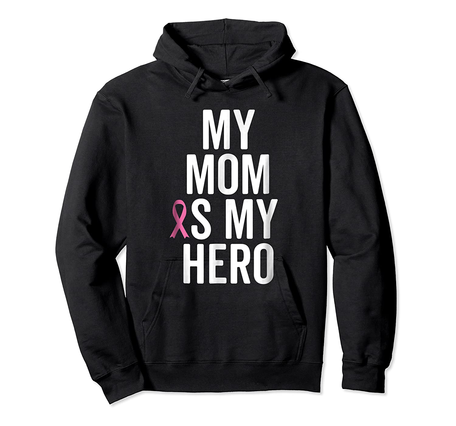 My Mom Is My Hero Shirt Children Of Breast Cancer Ribbon Tee Unisex Pullover Hoodie