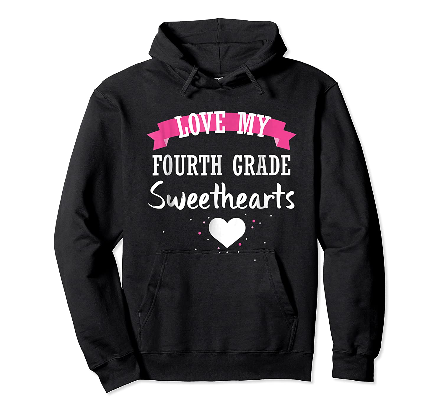 Tea Valentine Day Love My Fourth Grade Sweethearts Shirts Unisex Pullover Hoodie