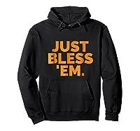 'em Just Bless Em Browns Football Shirts Hoodie Black