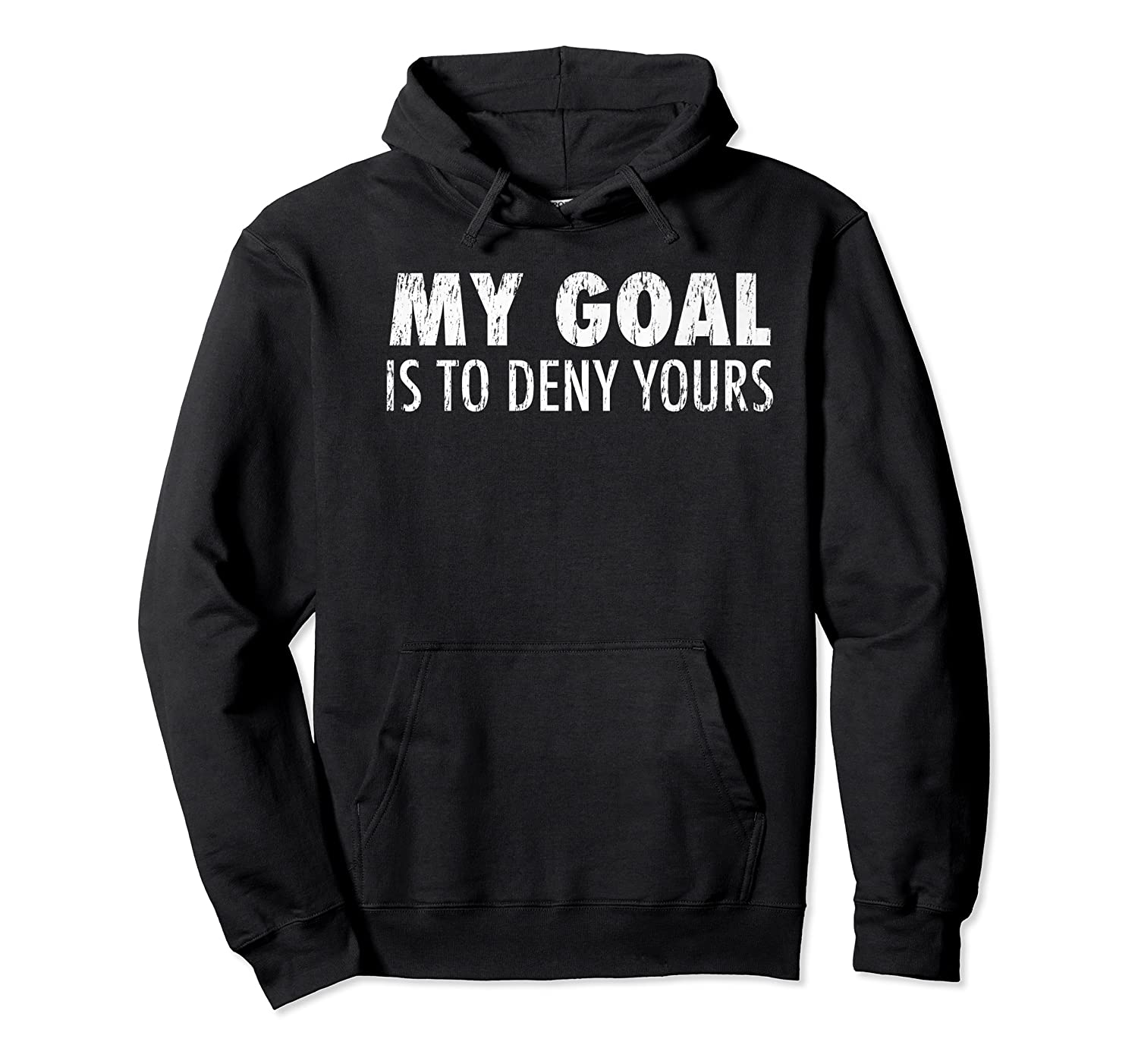 My Goal Is To Deny Yours Soccer Goalie Distressed T Premium T-shirt Unisex Pullover Hoodie