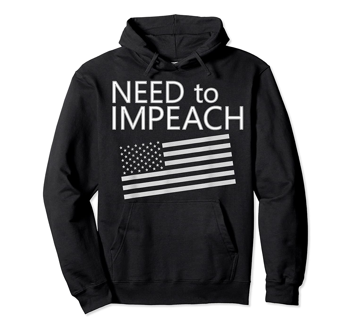 Need To Impeach Anti Trump Political Protest T Shirt Unisex Pullover Hoodie