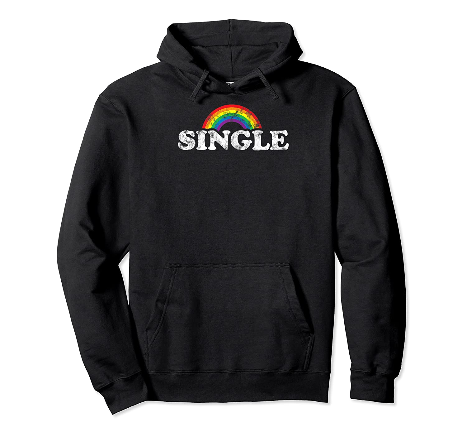 S Single With Rainbow   Gay Pride Lgbt Shirt For Guys Unisex Pullover Hoodie