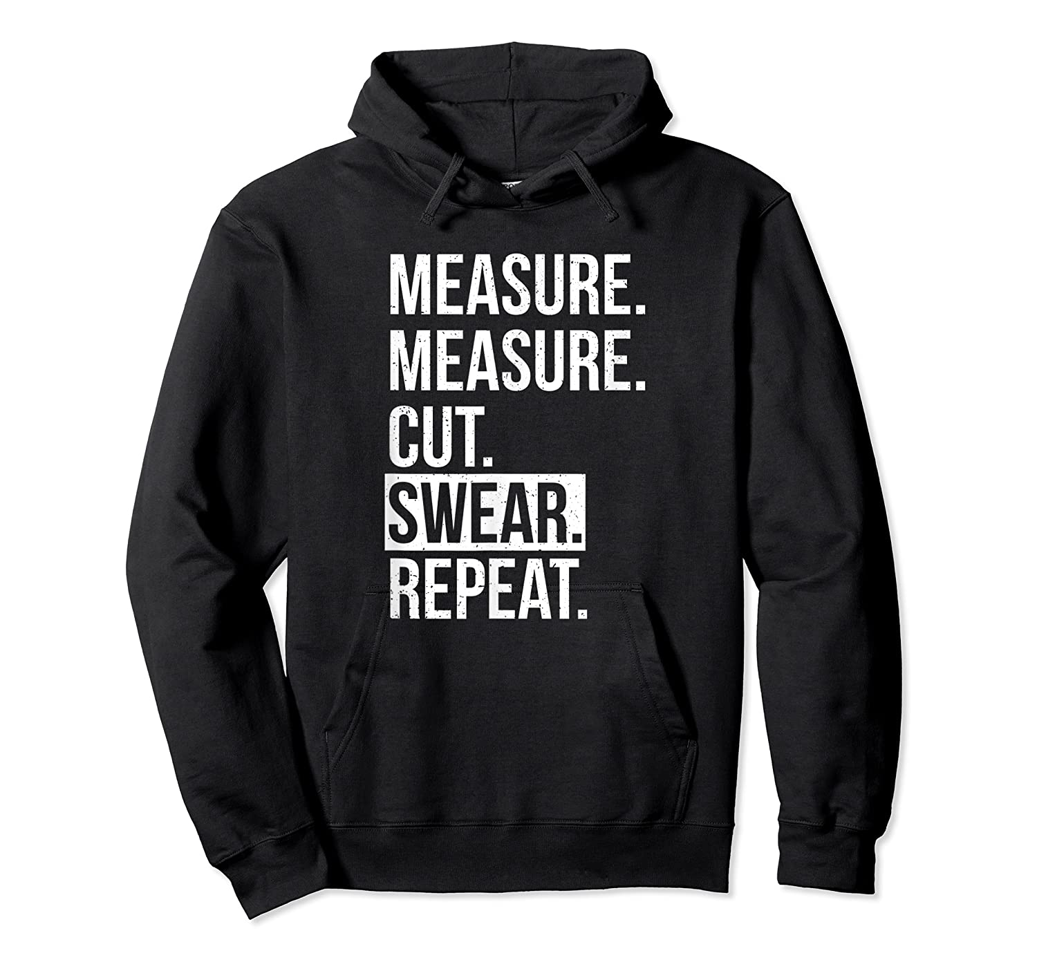 Funny Measure Cut Swear Dad Gift For Shirts Unisex Pullover Hoodie