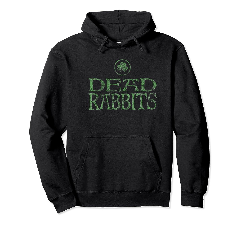 Dead Rabbits T Shirt Irish History New York City Tee Unisex Pullover Hoodie