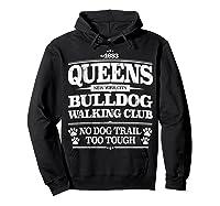 Bulldog Dog Walking Funny Queens New York Slogan Shirts Hoodie Black