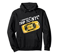 I Survived My Trip To Nyc T Shirt New York City Taxi Cab Tee Hoodie Black