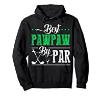 Best Pawpaw By Par Funny Golf Father's Day Gift Shirts Hoodie Black