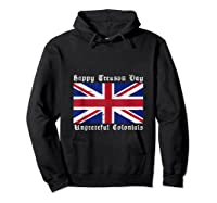Happy Treason Day Ungrateful Colonials 4th Of July Shirts Hoodie Black