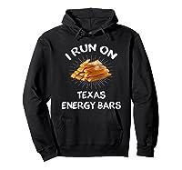 I Run On Texas Energy Bars Funny Tamale T-shirt Hoodie Black
