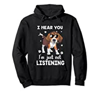 Hear You 'm Just Not Listening Funny Beagle Shirts Hoodie Black