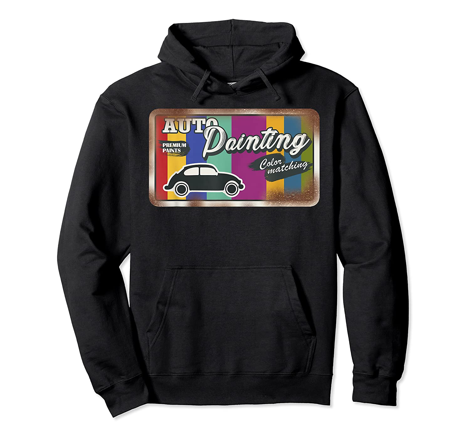 Auto Painting Old Stuff Rusty Sign T Shirt Gift For Pickers Unisex Pullover Hoodie