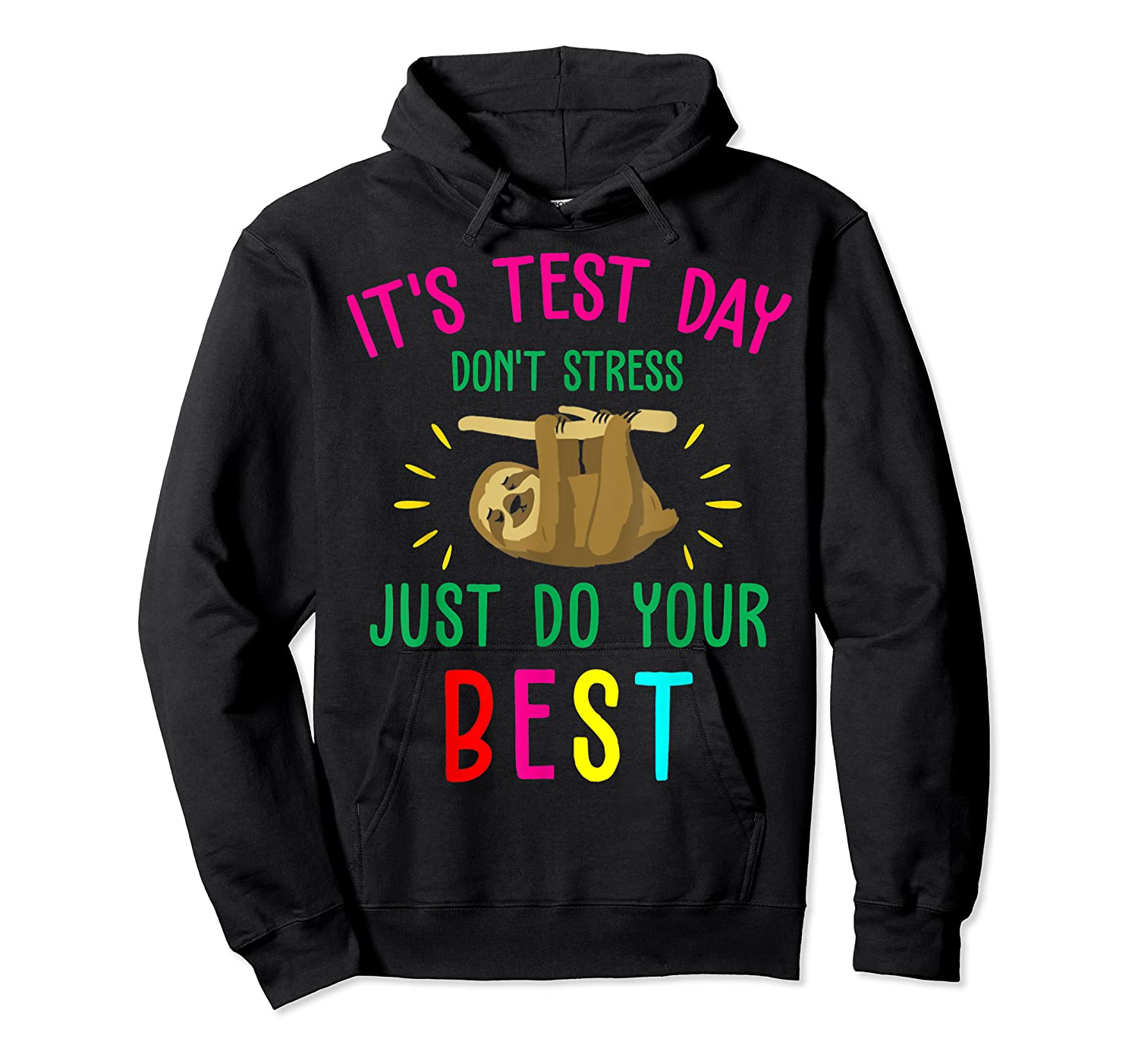 Best Saying Test Day Gift Tea Sloth Lover Shirts Unisex Pullover Hoodie