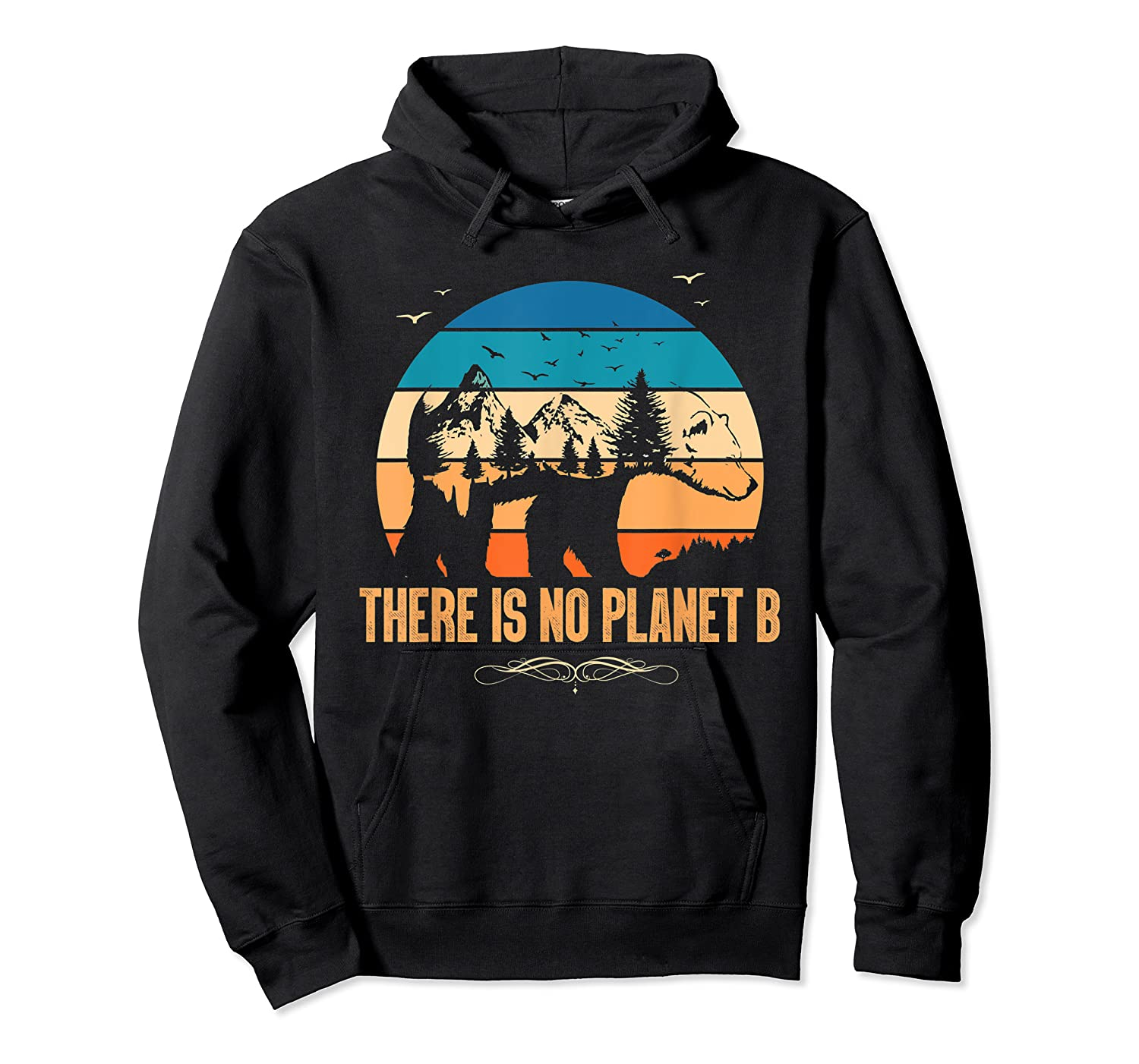 Vintage There Is No Planet B T-shirt Gift For T-shirt Unisex Pullover Hoodie