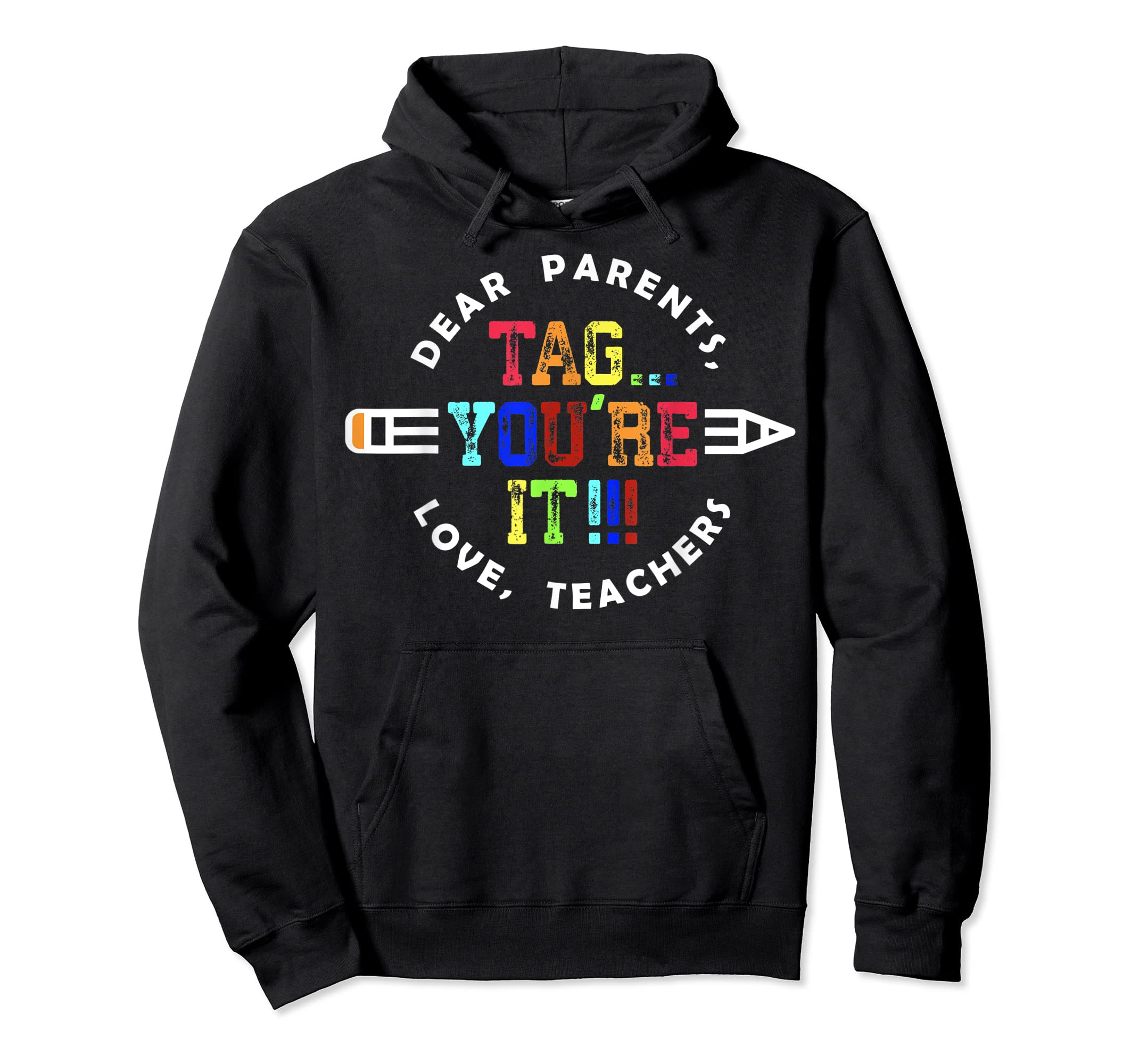 Teachers T-Shirts Dear Parents Tag You're It Love Great Gift-Hoodie-Black